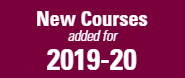 Jump to a list of new courses added for 2019-2020